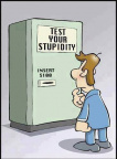 Test your stupidity machine