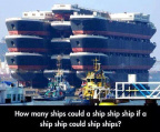 How many ships could a ship ship ship?