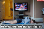 My Monday morning workout routine