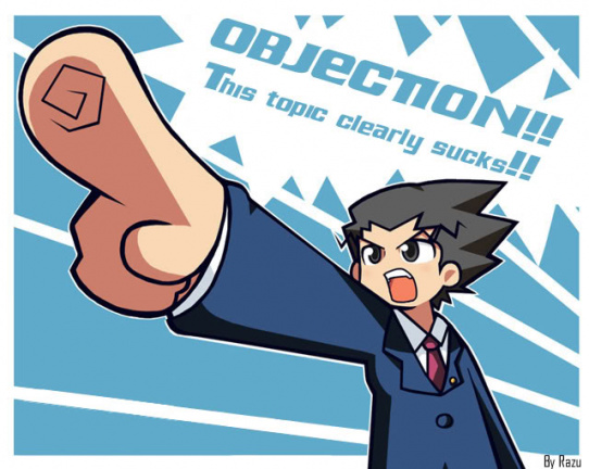 Objection!! This topic clearly sucks!!