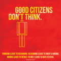 Good citizens dont think