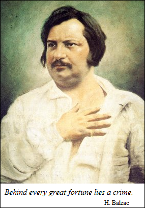 Balzac - Behind every great fortune lies a crime