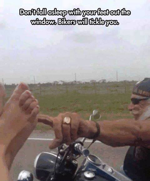 Bikers will tickle you