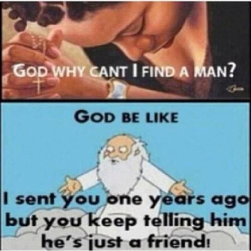 God why can't I find a man?